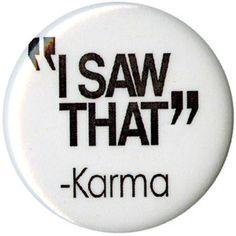I Saw That Karma Pin | Hot Topic