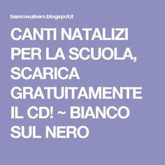 CANTI NATALIZI PER LA SCUOLA, SCARICA GRATUITAMENTE IL CD! ~ BIANCO SUL NERO