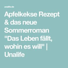 """Apfelkekse Rezept & das neue Sommerroman """"Das Leben fällt, wohin es will""""   Unalife"""