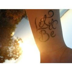 I've seen a lot of let it be tattos but this is my favorite