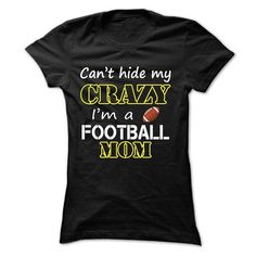 Cant hide my crazy, im a  football mom - #chambray shirt #tee skirt. HURRY => https://www.sunfrog.com/Sports/Cant-hide-my-crazy-im-a-football-mom-6633-Black-17729034-Ladies.html?68278