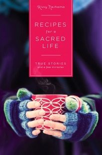 Recipes for a Sacred Life by Rivvy Neshama - a book review from Sarah at Mom On A Spiritual Journey