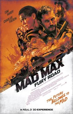 Mad Max: Fury Road ( 2015) In a stark desert landscape where humanity is broken, two rebels just might be able to restore order: Max, a man of action and of few words, and Furiosa, a woman of action who is looking to make it back to her childhood homeland.