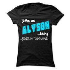 It is ALYSON Thing ... 999 Cool Name Shirt ! - #birthday gift #creative gift. WANT => https://www.sunfrog.com/LifeStyle/It-is-ALYSON-Thing-999-Cool-Name-Shirt-.html?68278