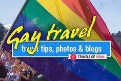 Gay travel tips: http://travelsofadam.com/