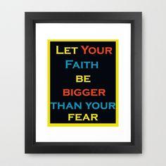 Let Your Faith be Bigger Than Your Fear  Framed Art Print