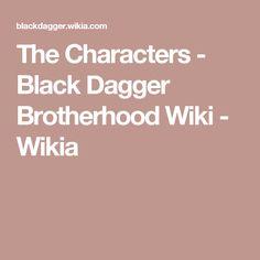 The Characters - Black Dagger Brotherhood Wiki - Wikia