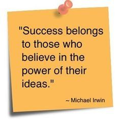 Success Belongs to Those Who Believe in the Power of Their Ideas -Michael Irwin Positive Affirmations For Anxiety, Pregnancy Affirmations, Affirmations For Kids, Advice Quotes, Wise Quotes, Success Quotes, Motivational Quotes, Inspirational Quotes, Wise Sayings