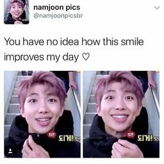 Namjoon is my everything... All my bias are my everything... His smile is so beautiful... I can't live without Him or My other Bias...