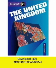 United Kingdom (Geography 21) (Bk. 1) (9780003266948) Simon Ross , ISBN-10: 000326694X  , ISBN-13: 978-0003266948 ,  , tutorials , pdf , ebook , torrent , downloads , rapidshare , filesonic , hotfile , megaupload , fileserve