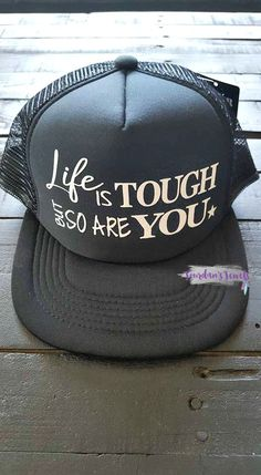 4345fc3aa1dd6 Items similar to Life is Tough But So Are You Trucker Hat, Inspirational Hat,  Quote Trucker Hat, Trucker Hat, Snapback Hat, Black Hat, Quote Hat, ...