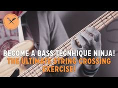 The Ultimate String Crossing Exercise For Bass Guitar