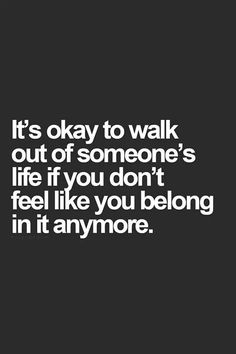 It's okay to walk out of someone's life