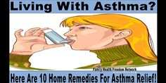 Living With Asthma? Here Are 10 Home Remedies For Asthma Relief! | Family Health Freedom Network