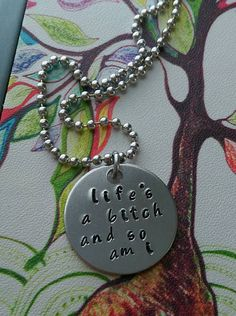 ON SALE Handstamped Life's A Bitch And So Am I by sassyfrassx3