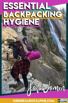 Essential Backpacking Hygiene Tips & Feminine Care in the Outdoors — She Dreams Of Alpine Hiking Tips, Hiking Gear, Hiking Backpack, Camping Tips, Backpacking For Beginners, Backpacking Trails, Ultralight Backpacking, Havasu Falls Hike, Trail Guide