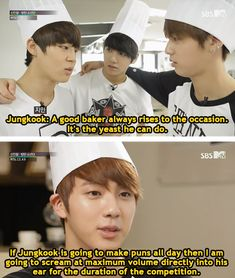 I would say what Jungkook is saying and laugh to myself whilst everyone else looks at me in disgust