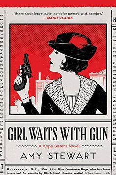 Girl Waits with Gun by Amy Stewart http://www.amazon.com/dp/0544800834/ref=cm_sw_r_pi_dp_Z17axb0YA3YAQ