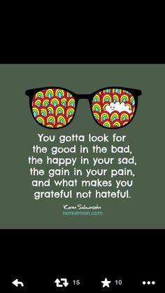You gotta look for the good in the bad the happy in your sad the gain in your pain and what makes you grateful not hateful Words Quotes, Wise Words, Me Quotes, Funny Quotes, Sayings, Random Quotes, Qoutes, Quote Of The Week, Love Quotes For Him