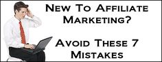 7 mistakes new affiliate marketers make: http://marketingland.com/7-big-mistakes-new-affiliate-marketers-make-19195