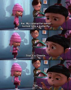 "Despicable Me! Just watched this yesterday and right after she says ""Oh."" she eats the cheeto. XD"