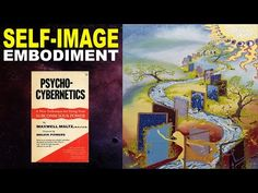SELF-IMAGE... From Imagination to EMBODIMENT (Psycho-Cybernetics) - YouTube Maxwell Maltz, The Art Of Listening, T Power, States Of Consciousness, Self Image, Healing Quotes, The Kingdom Of God, Training Programs, Psychology