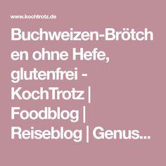 Buchweizen-Brötchen ohne Hefe, glutenfrei - KochTrotz | Foodblog | Reiseblog | Genuss trotz Einschränkungen