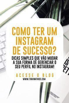 Aprenda com dicas simples a levar o seu instagram ao próximo nível, ao sucesso!