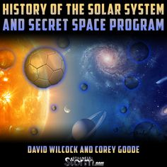 Stillness in the Storm : David Wilcock and Corey Goode: History of the Solar System and Secret Space Program - Notes from Consciousness Life Expo 2016 Project Blue Beam, History Of Earth, Secret Space Program, One Step Beyond, Space And Astronomy, Peace On Earth, Interesting Reads, Solar System, Programming