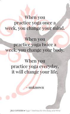 When you practice yoga once a week, you change your mind. When you practice yoga twice a week, you change your body. When you practice yoga everyday, it will change your life. Vinyasa Yoga, Prana Yoga, Yoga Fitness, Fitness Brand, Fitness Logo, Fitness Goals, Yoga Beginners, Yoga Girls, Yoga Meditation