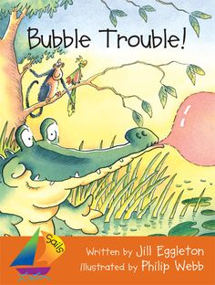 Bubble Trouble! by Jill Eggleton All of her stories are wonderful!