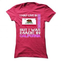I May Live in South Dakota But I Was Made in California - #white shirt #hipster shirt. ORDER HERE => https://www.sunfrog.com/States/I-May-Live-in-South-Dakota-But-I-Was-Made-in-California-yzplvvidxu-HotPink-27823237-Ladies.html?68278