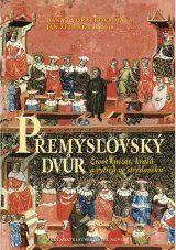 Premyslovsky dvur (Dana Dvorackova-Mala, Jan Zelenka a kolektiv)