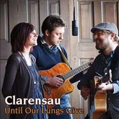 Clarensau. A trio of talented singer-songwriters from Kansas.