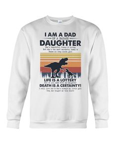Best Gifts For Dad Best Dad Gifts, Great Gifts For Dad, Perfect Gift For Dad, Still Love Her, Sarcastic Humor, Funny Love, Girls Life, Dads, Graphic Sweatshirt