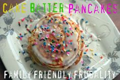 Cake Batter Pancakes- A birthday morning tradition! : http://www.familyfriendlyfrugality.com/saying-happy-birthday-to-lizzie-with-cake-batter-pancakes-recipe-included/