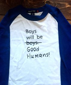 Boys Will Be (Boys) Good Humans! These are made with HEAT PRESSED vinyl--great quality!  Like what you see, but hope somebody else will buy it for you?? Ask us about our Registry!  **Important information for ordering!! 1. Select your Style. Make your selection for short-sleeved or long-sleeved shirt (solid color), or raglan (baseball style with solid center and colored sleeves).  2. Select your size.  3. In Notes to Seller, give us the following information: -If you want the colors…