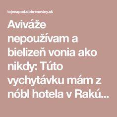 Aviváže nepoužívam a bielizeň vonia ako nikdy: Túto vychytávku mám z nóbl hotela v Rakúsku, odporúčam ju každému!