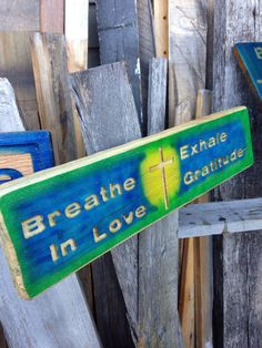 Breathe In Love Exhale Graditude Sign Blue & by LooseChipsWoodWork
