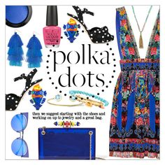 """So Dotty * Polka Dots"" by calamity-jane-always ❤ liked on Polyvore featuring Camilla, OPI, Chan Luu, Kiki mcdonough, Dolce&Gabbana, MAC Cosmetics, Humble Chic, Charlotte Olympia, Fendi and PolkaDots"