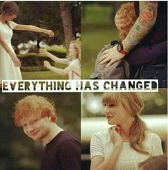 Everything Has Changed by Taylor Swift and Ed Sheeran.