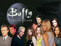 Buffy The Vampire Slayer. One of the best shows ever created.
