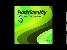 Funktionality 3 - Deep Funky Beats Mixed by DJ Dimsa - Living Lounge Funky Jazz, Smooth Jazz Music, Office Music, Chill, Indie Dance, Acid Jazz, The Best Films, Lets Dance, Soul Music