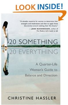 20-Something, 20-Everything: A Quarter-life Woman's Guide to Balance and Direction:Amazon:Books