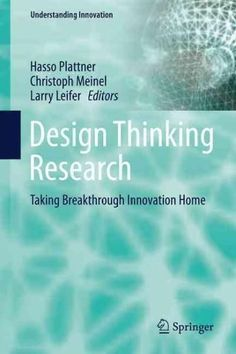 Design Thinking Research: Taking Breakthrough Innovation Home
