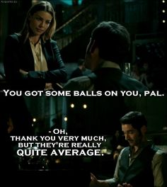 Lucifer - Quote - You got some balls on you