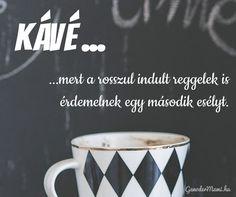 minden napnak jár egy második esély Collage Maker, I Love Coffee, Tea, Tableware, Quotes, Humor, Facebook, Motivation, Funny