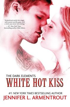 5 huge stars to White Hot Kiss by: Jennifer L. Armentrout. I highly recommend it - click through for review