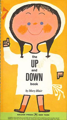 Vintage Illustration Up and Down by Mary Blair (from henriettahanks, via Illustrated Ladies) - Golden Press Mary Blair illustrator Mary Blair, Best Book Covers, Vintage Book Covers, Vintage Children's Books, Illustrations Vintage, Children's Book Illustration, Illustrations Posters, Buch Design, Book Cover Design