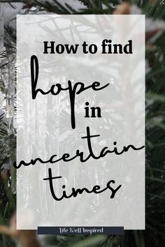 We are looking out at a new horizon in our world with the political changes and the virus. It's easy to lose hope but we don't have to. We can find hope in the pages of God's Word. Here's how to find our hope in uncertain times